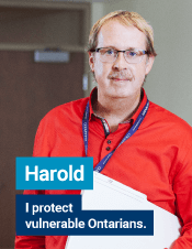 Harold | I protect vulnerable Ontarians.