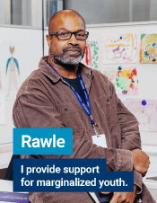 Rawle - I provide support for marginalized youth.