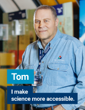 Tom - I make science more accessible