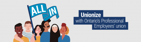 Unionize with Ontario's Professional Employees' union