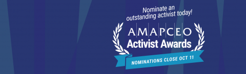 Nominate an outstanding activist today! AMAPCEO Activist Awards nominations close October 11