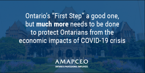 "Ontario's ""First Step"" a good one, but much more needs to be done to protect Ontarians from the economic impacts of COVID-19 crisis."