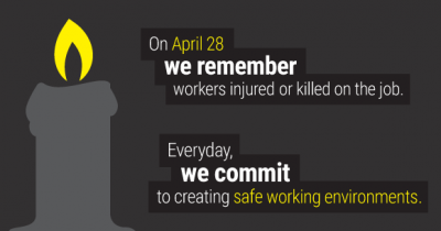 """Graphic comprised of black background, illustration of candle and the words """"On April 28, we remember workers killed or injured on the job. Every day, we commit to creating safe working environments"""""""
