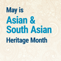 Asian & South Asian Heritage Month graphic